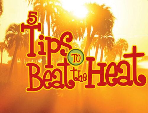 5 Ways to Beat the Heat!