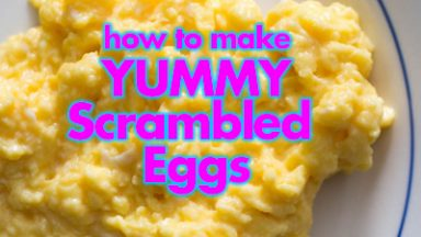 Yummy Scrambled Eggs