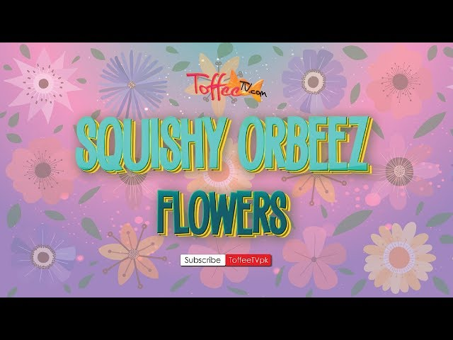 Timelapse Colorful Flower Orbeez Fun – Squishy & Fluffy!
