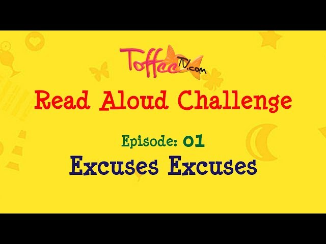 Excuses Excuses – Best Read Aloud Challenge For Kids – Junior Squad